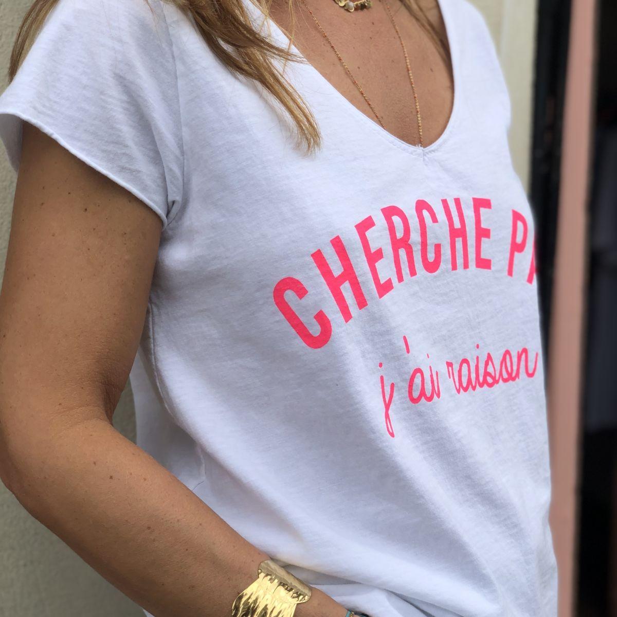 tee-shirt blanc message cherche pas j'ai raison rose fluo col V manches courtes by destele